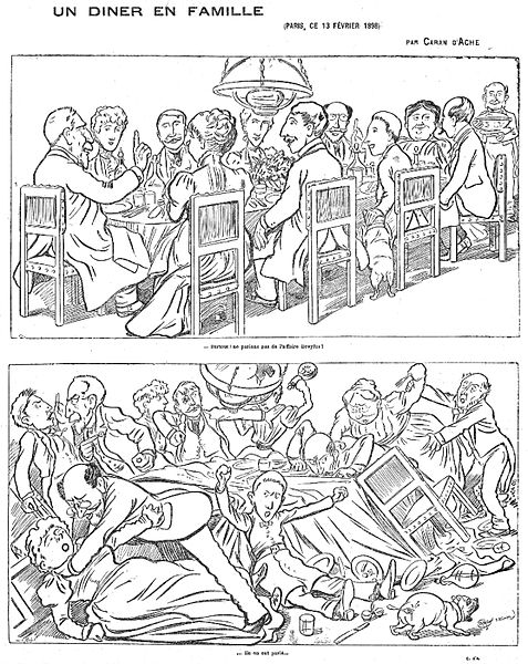 """A family supper"" from Caran d'Ache in le Figaro on February 14, 1898. The drawing depicts the divisions of French society during the Dreyfus Affair. At the top, somebody says ""above all, let us not discuss the Dreyfus Affair!"". At the bottom, the whole family is fighting, and the caption says ""they have discussed it""."